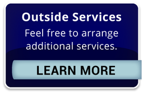 Outside Services | Feel free to arrange additional services. | Learn More